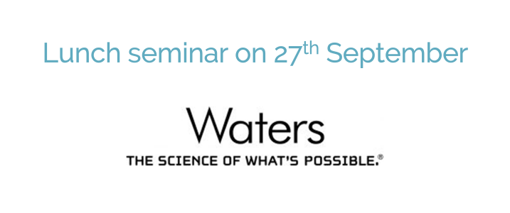 Lunch seminar on 27th September given by Waters