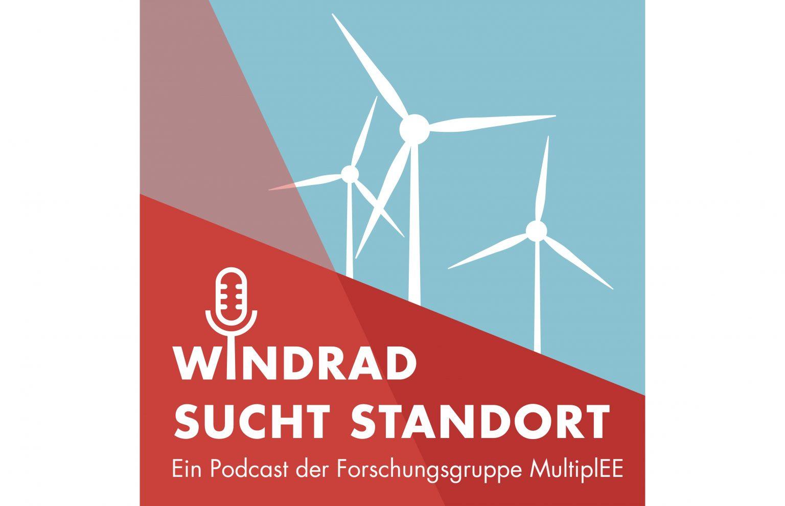 """Podcast-Reihe """"Windrad sucht Standort"""" startet: Das MultiplEE-Team interviewt Expert:innen zum Thema Windenergie"""